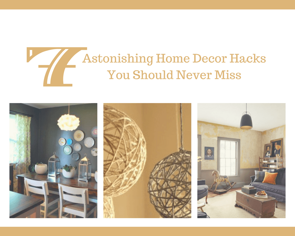 7 Astonishing Home Decor Hacks That You Should Not Miss Home Decorators Catalog Best Ideas of Home Decor and Design [homedecoratorscatalog.us]
