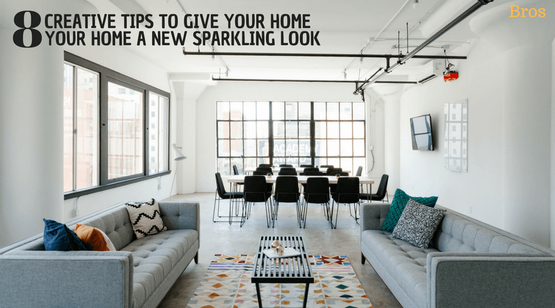 8 tips to give your home a new sparkling look