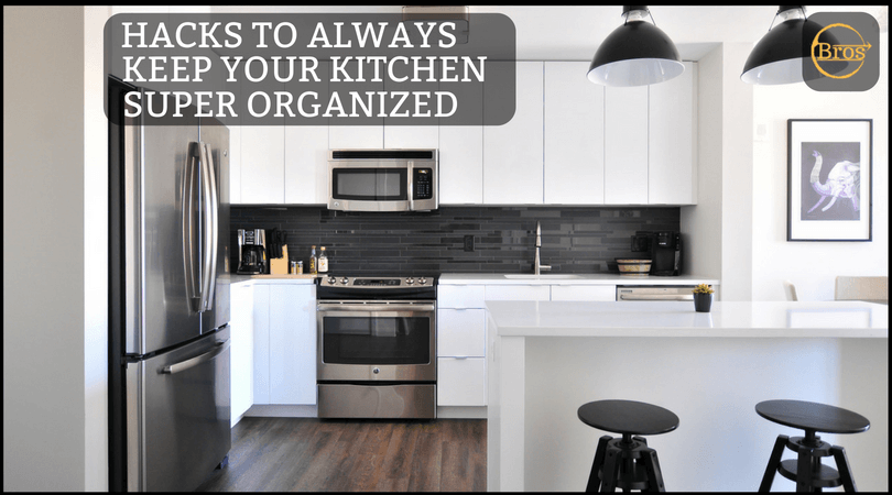 HACKS TO ALWAYS KEEP YOUR KITCHEN SUPER ORGANIZED